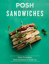 Load image into Gallery viewer, Posh Sandwiches: Over 70 recipes, from Reubens to banh mi - iBuy Africa