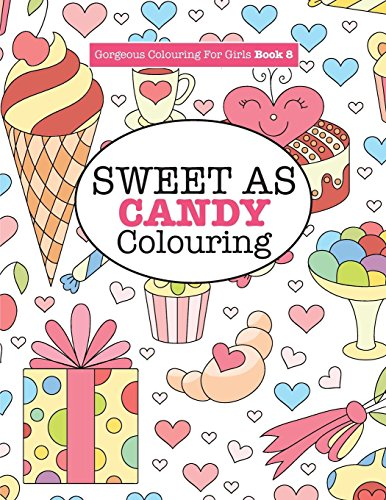 Gorgeous Colouring for Girls - Sweet As Candy Colouring (Gorgeous Colouring Books for Girls) - iBuy Africa