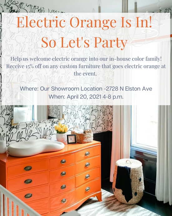 ANNOUNCING OUR ELECTRIC ORANGE EVENT 4/20