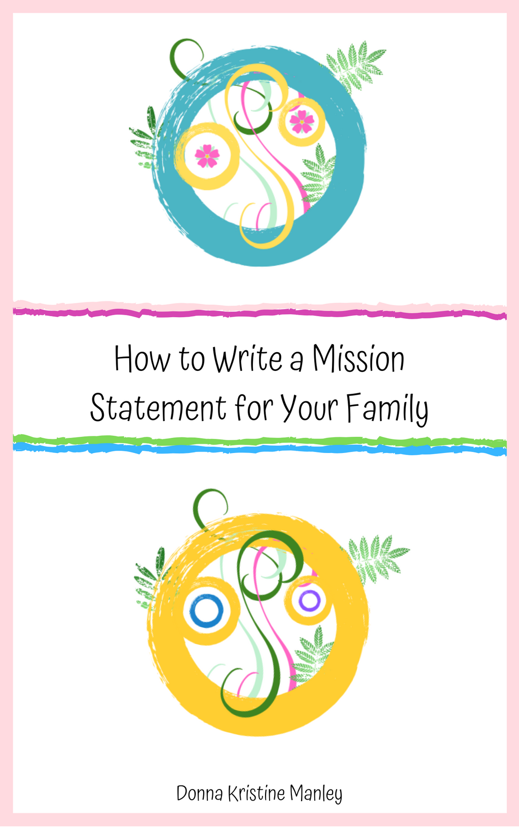 How to Write a Mission Statement for Your Family (ebook, 13 pages)