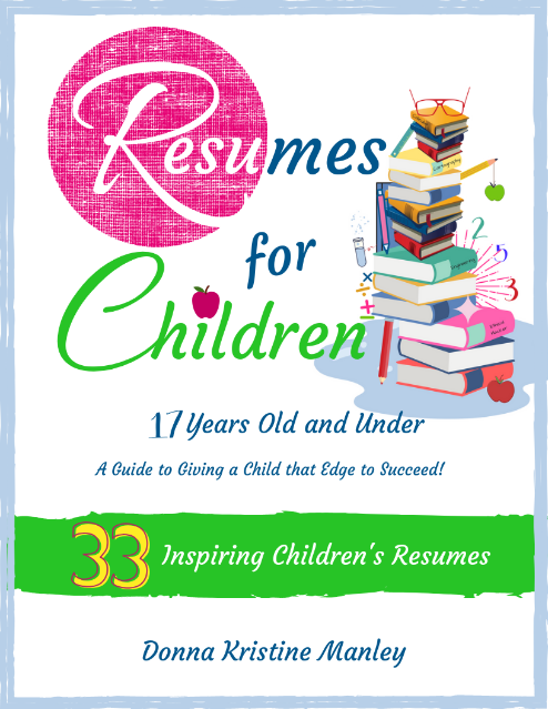 Resumes for Children - 17 Years Old and Under (e-book, 100 pages)