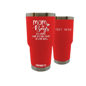 Mom of Boys Less Drama Than Girls But Harder To Keep Alive Tumbler 30oz