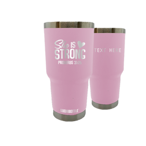 She Is Strong Tumbler 30oz