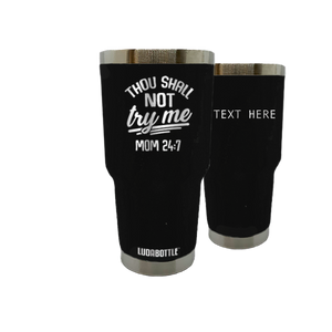 Thou Shall Not Try Me Mom Tumbler 30oz