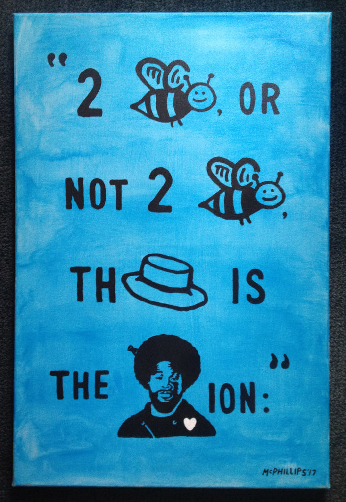 Original To Bee or Not To Bee Acrylic Painting by Jay McPhillips
