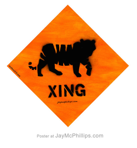 Tiger Xing (Crossing) Poster by Jay McPhillips