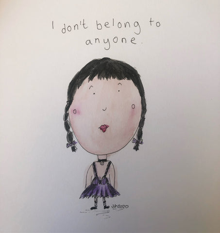 I don't belong to anyone - original watercolour and ink painting