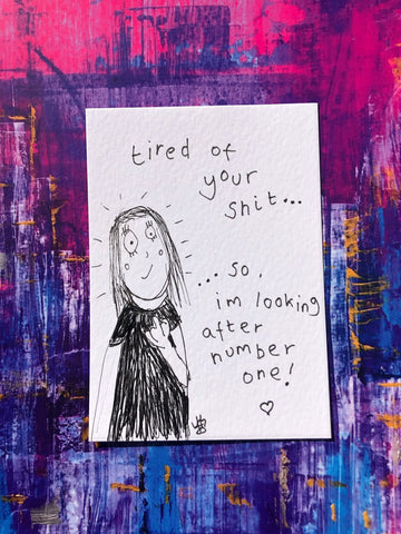 Tired of your shit - original mini artist card