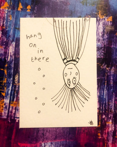 Hang on in there - original mini artist card