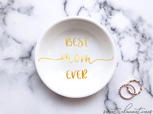 Best Mom Ever Ring Dish