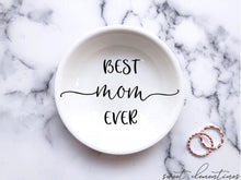 Load image into Gallery viewer, Best Mom Ever Ring Dish