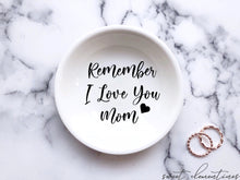 Load image into Gallery viewer, I Love You Mom Ring Dish