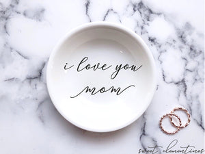 'I love you mom' Ring Dish
