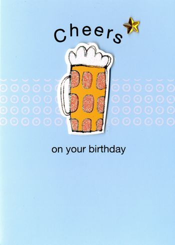 Birthday Card  - Cheers!