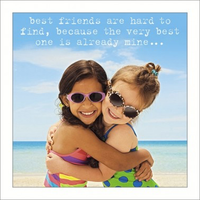 Greeting Card -Best friends are hard to find,.........- Blank