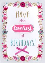 Greeting Card - BLANK - Have the loveliest of Birthdays!