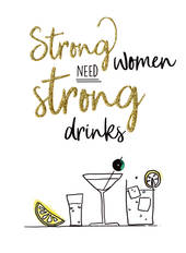 Greeting Card - Strong Women need Strong Drinks - BLANK