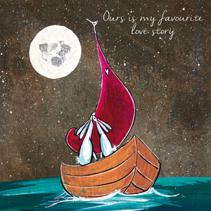 Greeting Card -Ours is my favourite love story- Blank