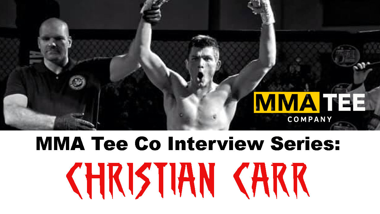 MMA Tee Co Interview Series: Christian Carr