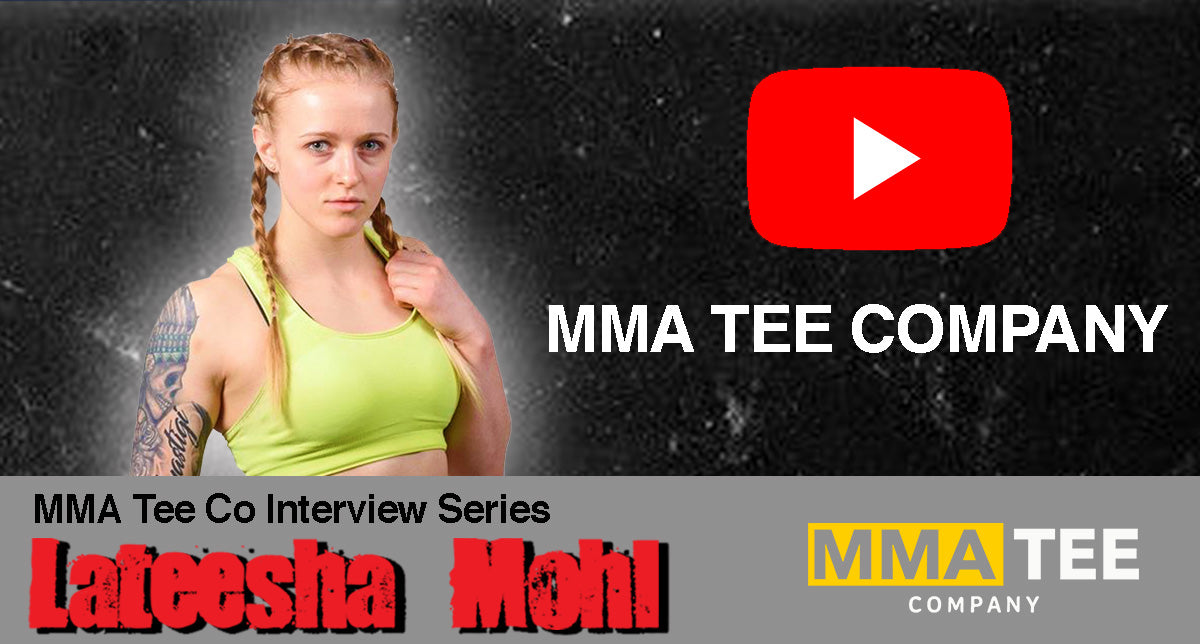 MMA Tee Co Interview Series: Lateesha Mohl