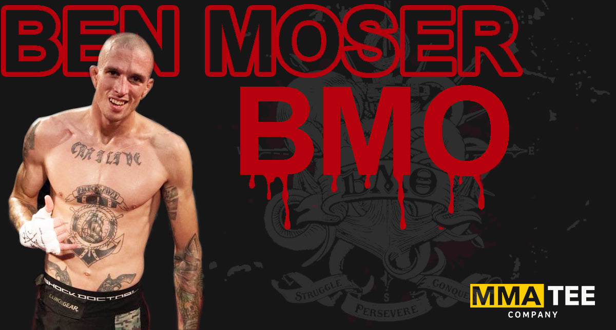 """BMO"" Ben Moser Signs with MMA Tee Company"