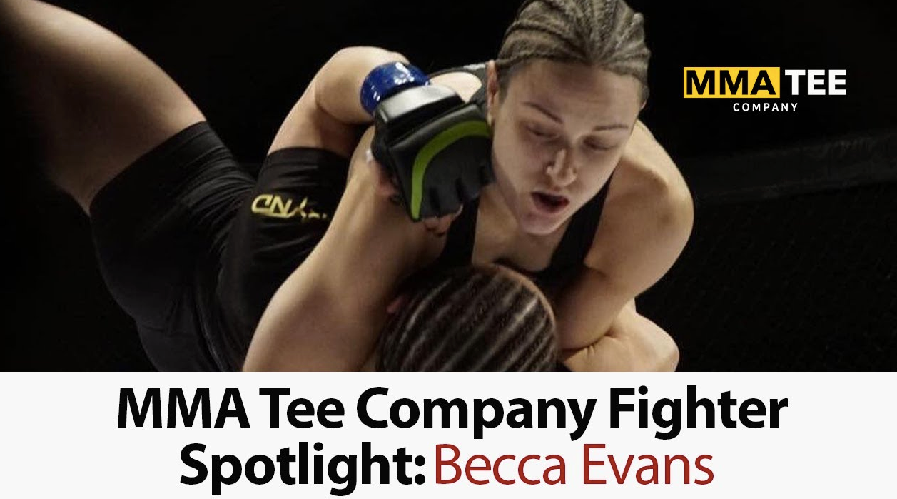 MMA Tee Co Fighter Spotlight: Becca Evans