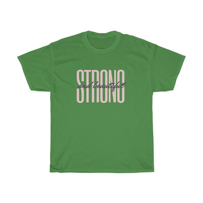 """Strong And Beautiful"" T-Shirt"
