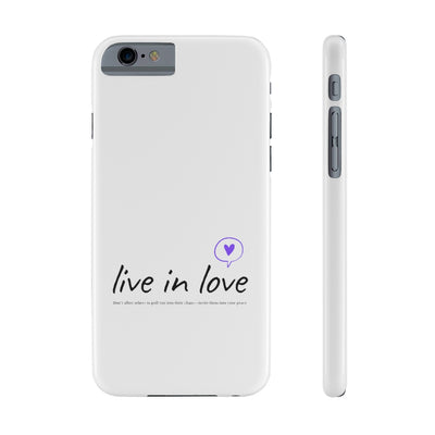 Live In Love Phone Cases