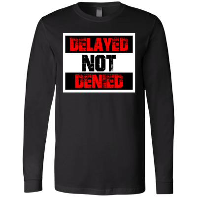 Delayed Not Denied Men's Jersey LS T-Shirt