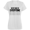 I'm Not For Everyone  Ladies' Wicking T-Shirt