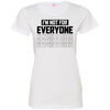 I'm Not For Everyone Ladies' Fine Jersey T-Shirt