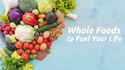 Keeping it Clean with Whole Foods to Fuel Your Life