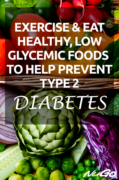 Exercise and eat healthy low glycemic foods to help prevent type 2 diabetes.
