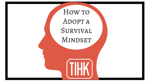 How to Adopt a Survival Mindset