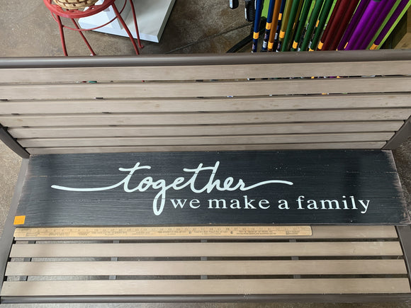 Sign: Together We Make...