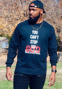 You Can't Stop GOD (My Blessings) Long Sleeve Tee