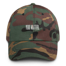 Load image into Gallery viewer, YOU MATTER Dad hat