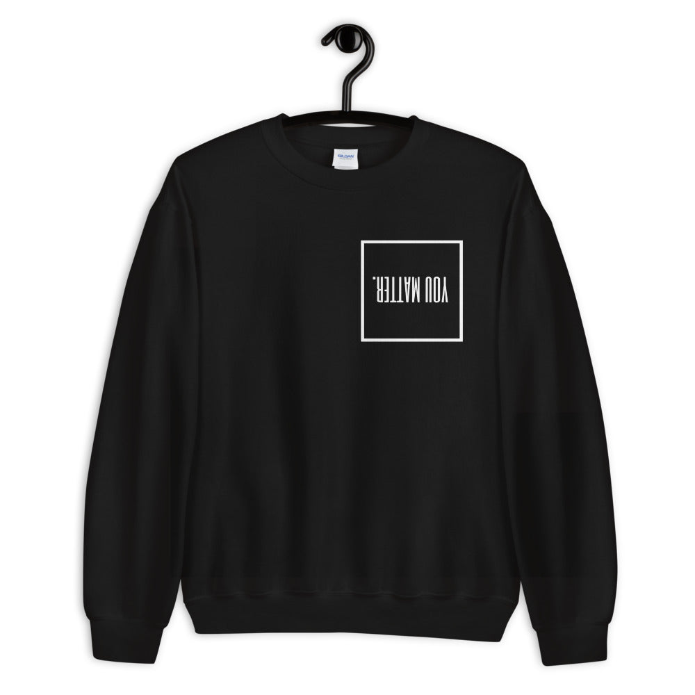 YOU MATTER Unisex Sweatshirt