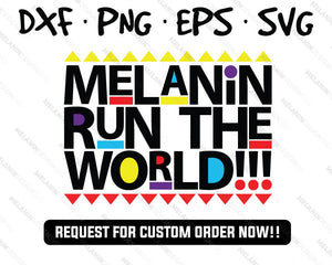 melanin run the world martin free svg