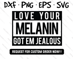 Love Your Melanin svg free