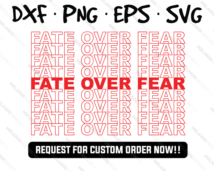Fate Over Fear free svg