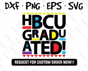 HBCU Graduated college svg melanin junior senior