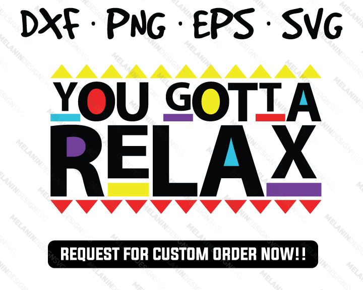 You Gotta Relax martin svg files
