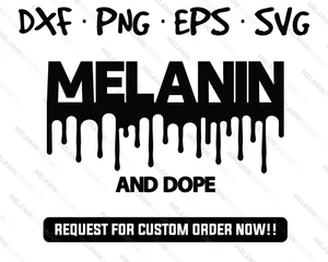 Melanin and Dope dripping svg