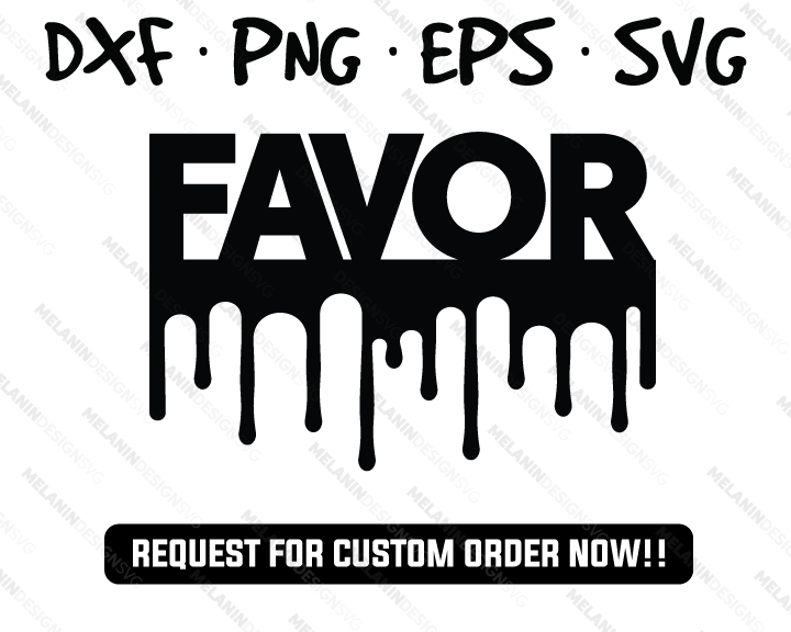 Favor dripping free svg