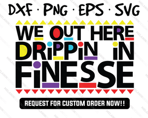 Dripping In Finesse Free svg
