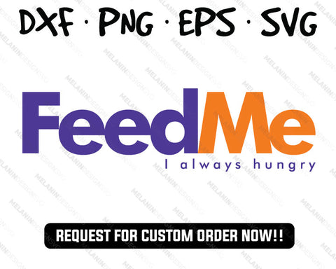 Feed Me I Always Hungry FedEx svg