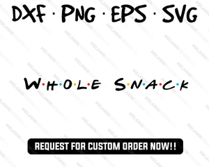 whole snack svg friends show