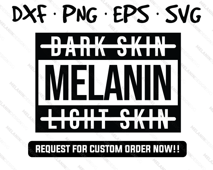Dark Skin Light Skin Melanin SVG