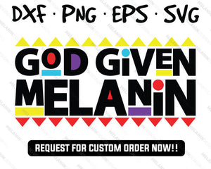 God Given Melanin martin free svg